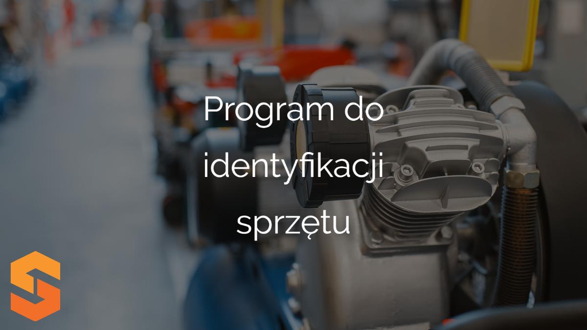 Program do identyfikacji sprzętu