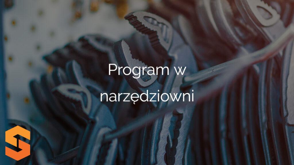 Program w narzędziowni