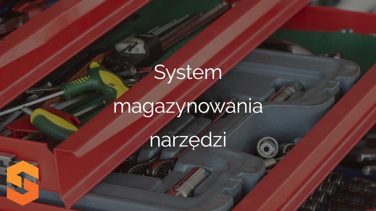 badania narzędzi,system magazynowania narzędzi