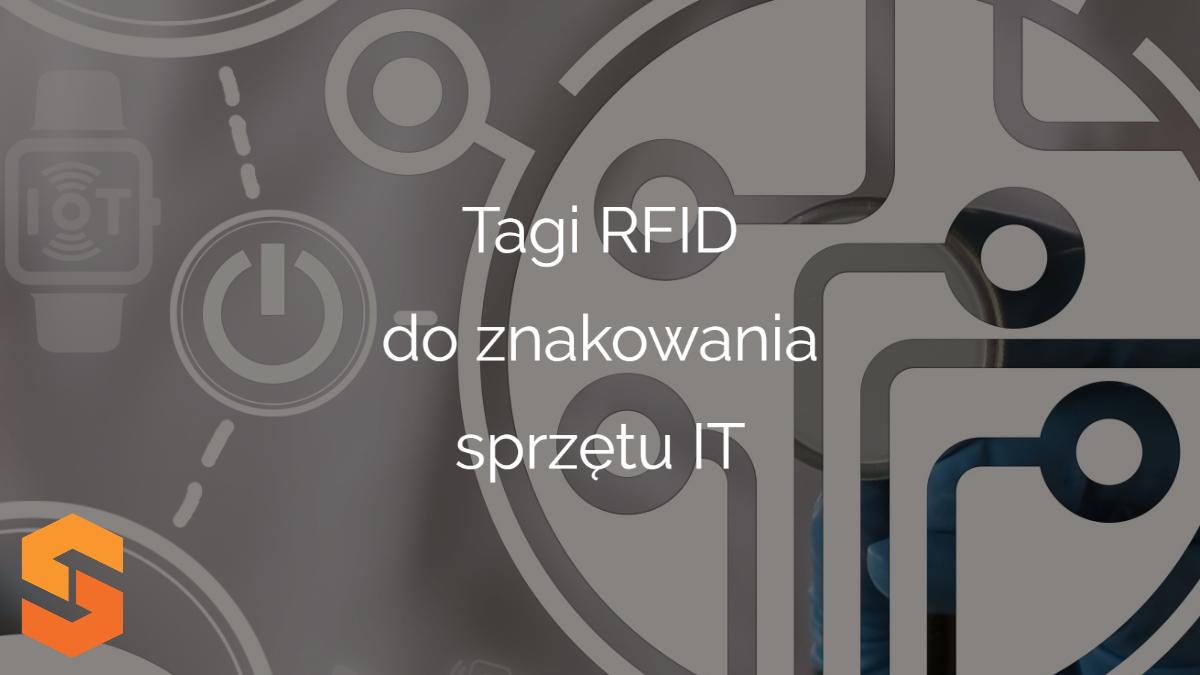 badania narzędzi,tagi rfid do znakowania sprzętu it