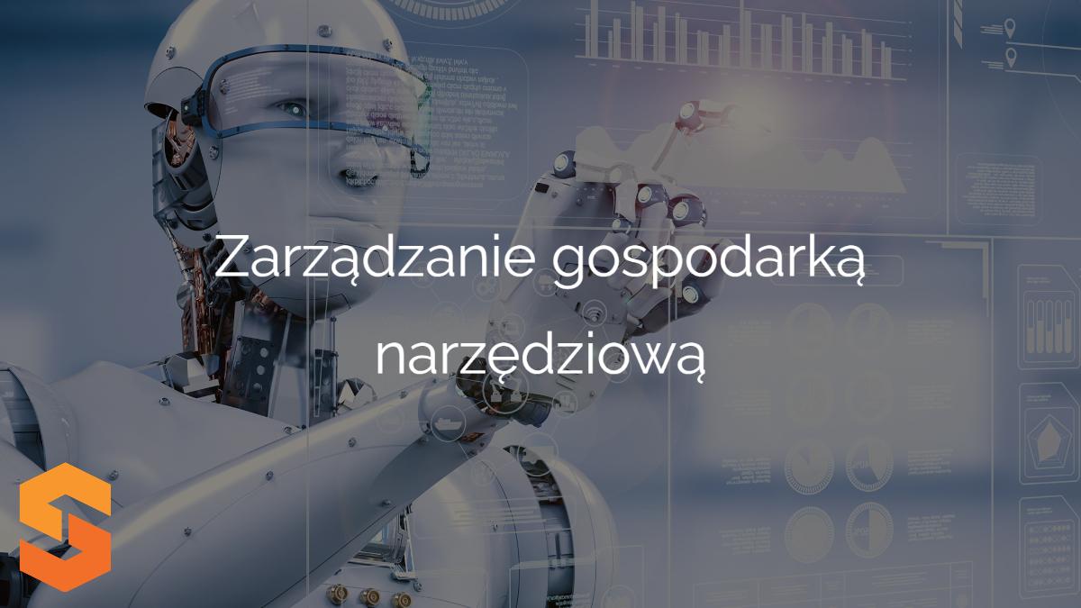 systemy zarządzania gospodarką narzędziową,zarządzanie narzędziami
