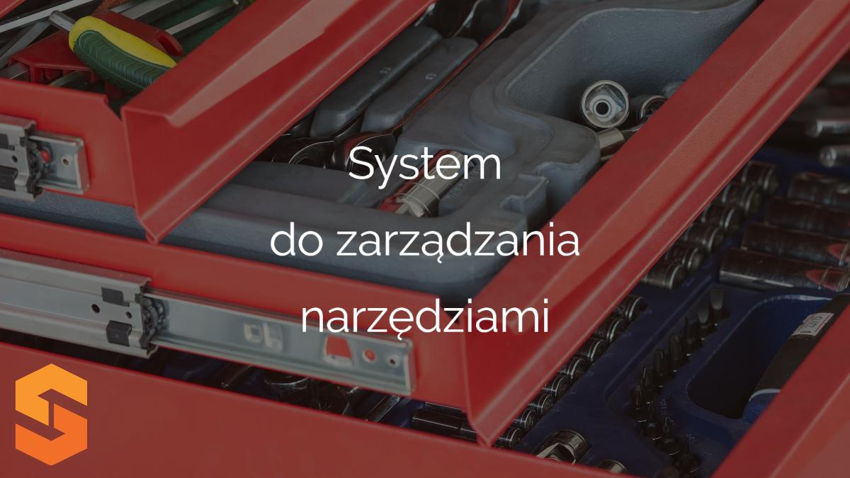 systemy zarządzania gospodarką narzędziową,system do zarządzania narzędziami